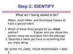 step 2 identify
