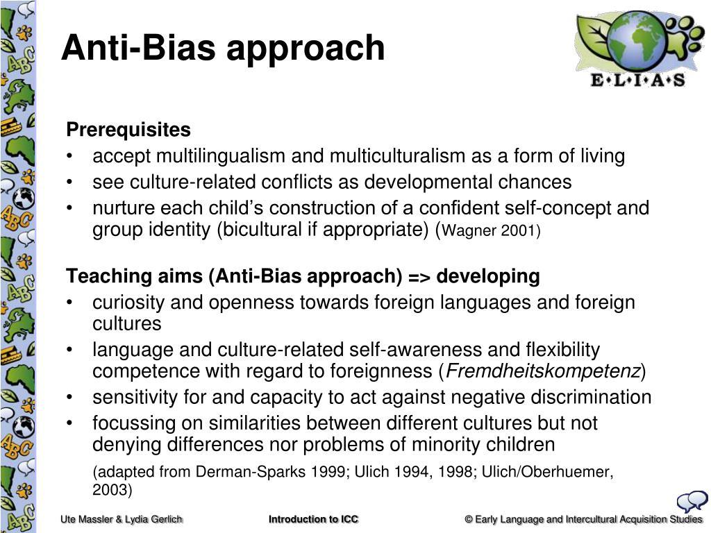 Anti-Bias approach