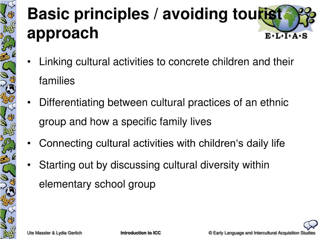 Basic principles / avoiding tourist approach