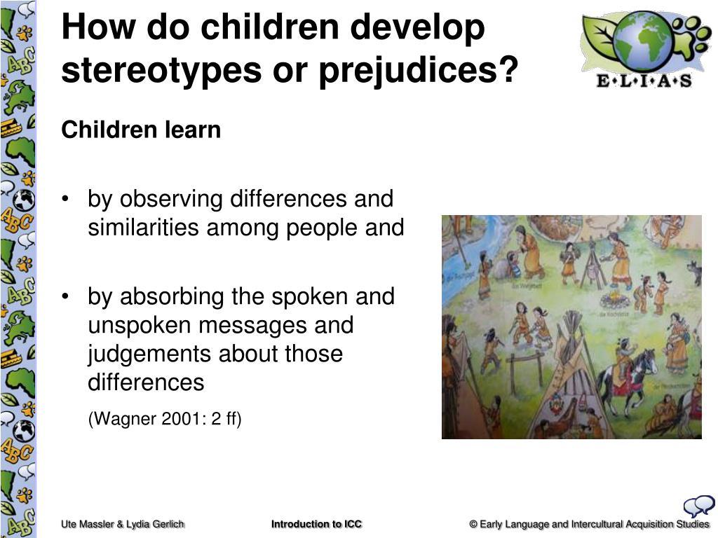 How do children develop stereotypes or prejudices?