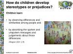 how do children develop stereotypes or prejudices