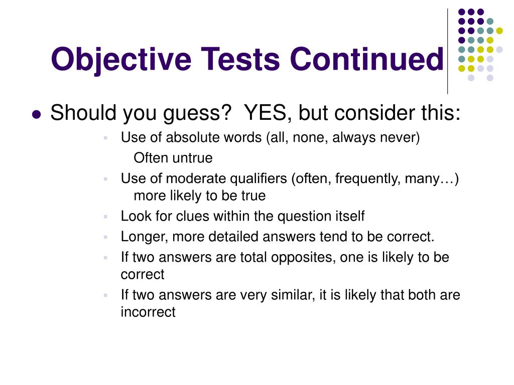 Objective Tests Continued