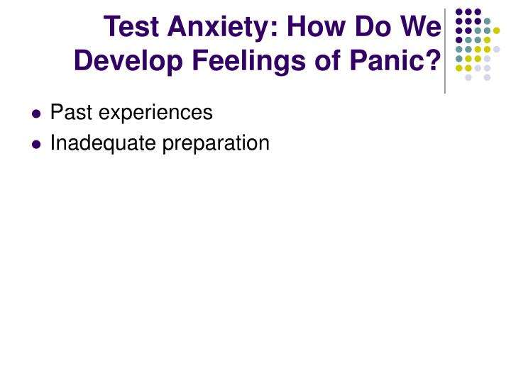 Test anxiety how do we develop feelings of panic