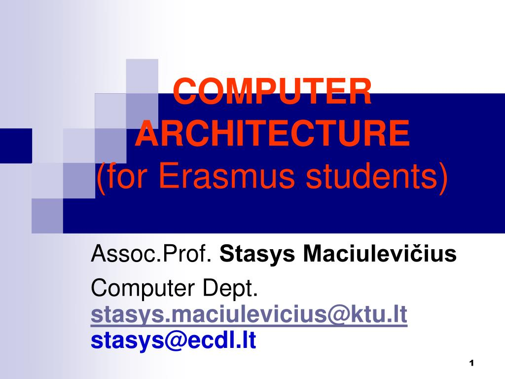 c omputer archite c t u r e for erasmus students l.