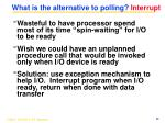 what is the alternative to polling interrupt