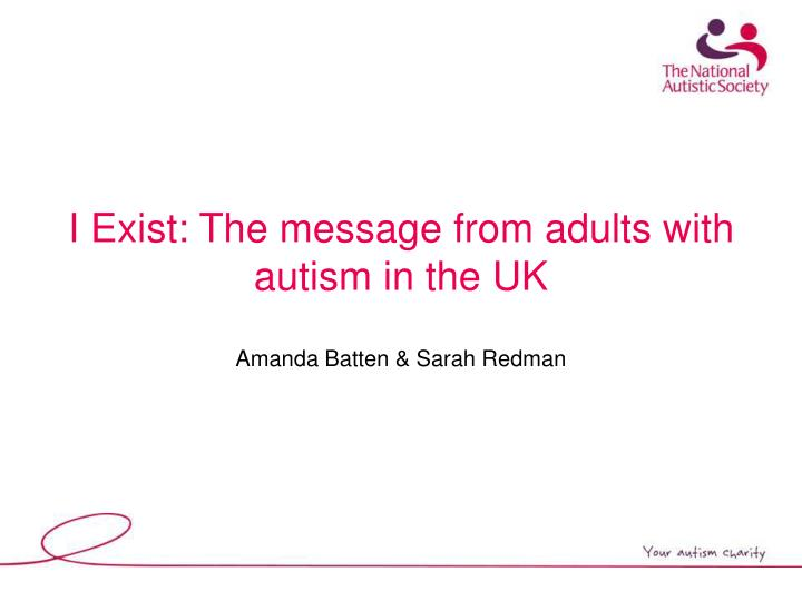 I exist the message from adults with autism in the uk