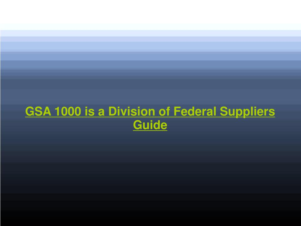 GSA 1000 is a Division of Federal Suppliers Guide
