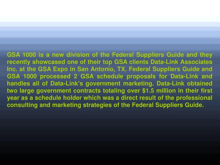 GSA 1000 is a new division of the Federal Suppliers Guide and they recently showcased one of their t...