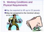 9 working conditions and physical requirements