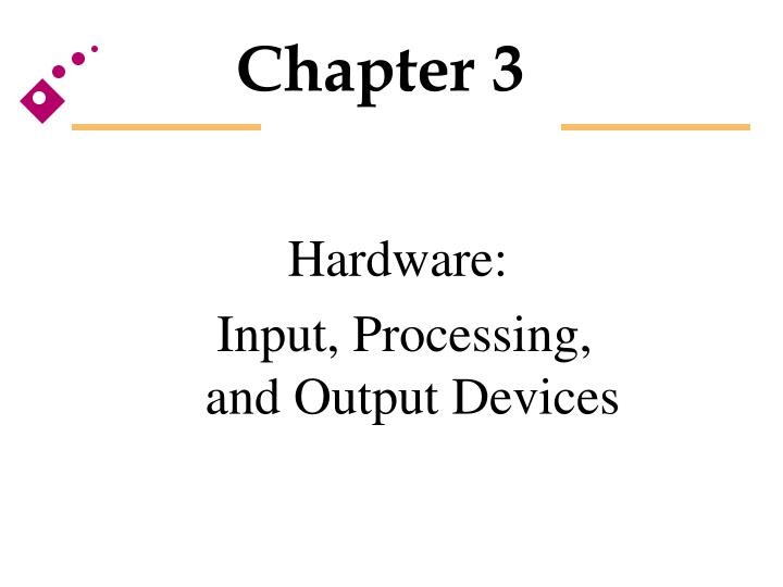 Hardware input processing and output devices