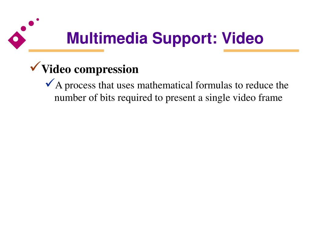 Multimedia Support: Video