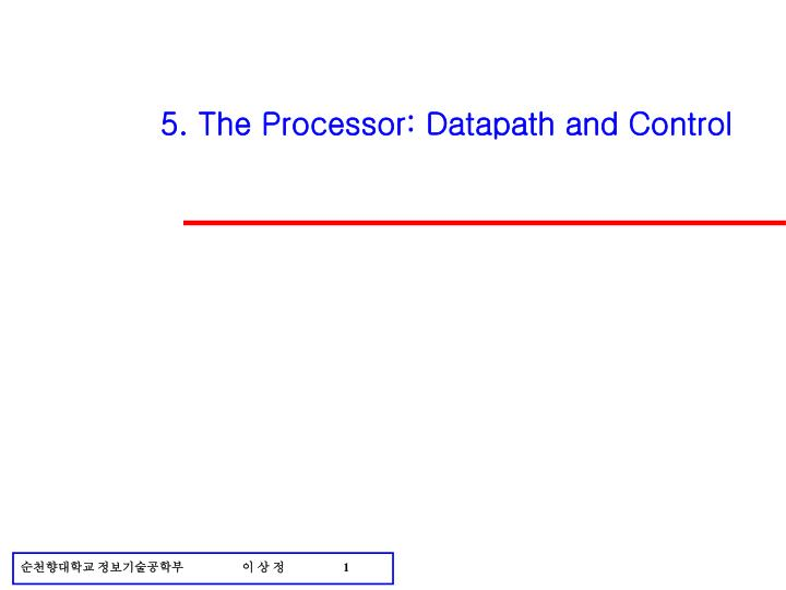 5 the processor datapath and control n.