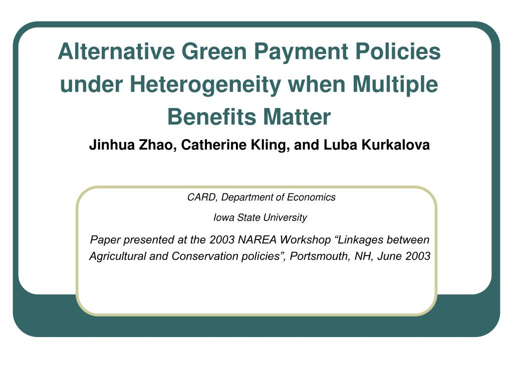 alternative green payment policies under heterogeneity when multiple benefits matter l.