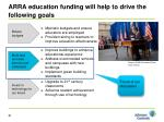 arra education funding will help to drive the following goals