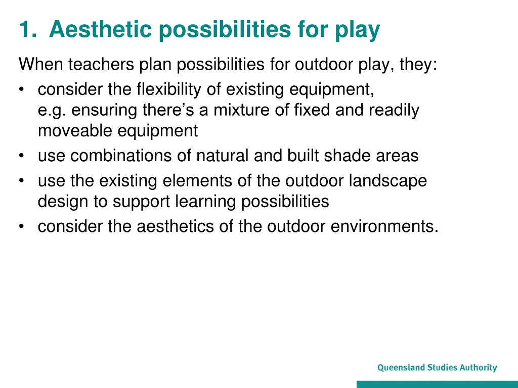 1.	Aesthetic possibilities for play