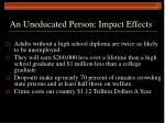 an uneducated person impact effects