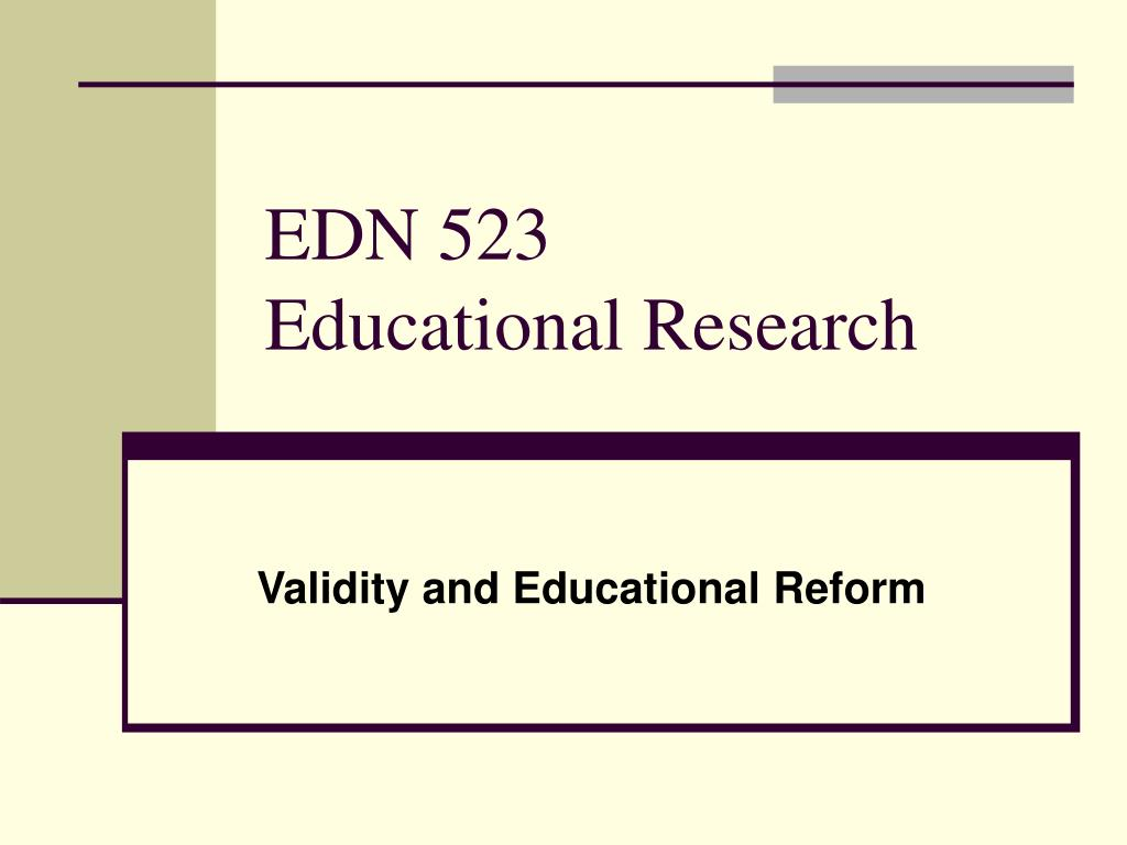edn 523 educational research l.