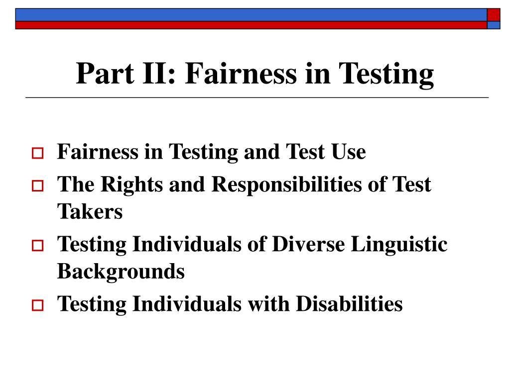 Part II: Fairness in Testing