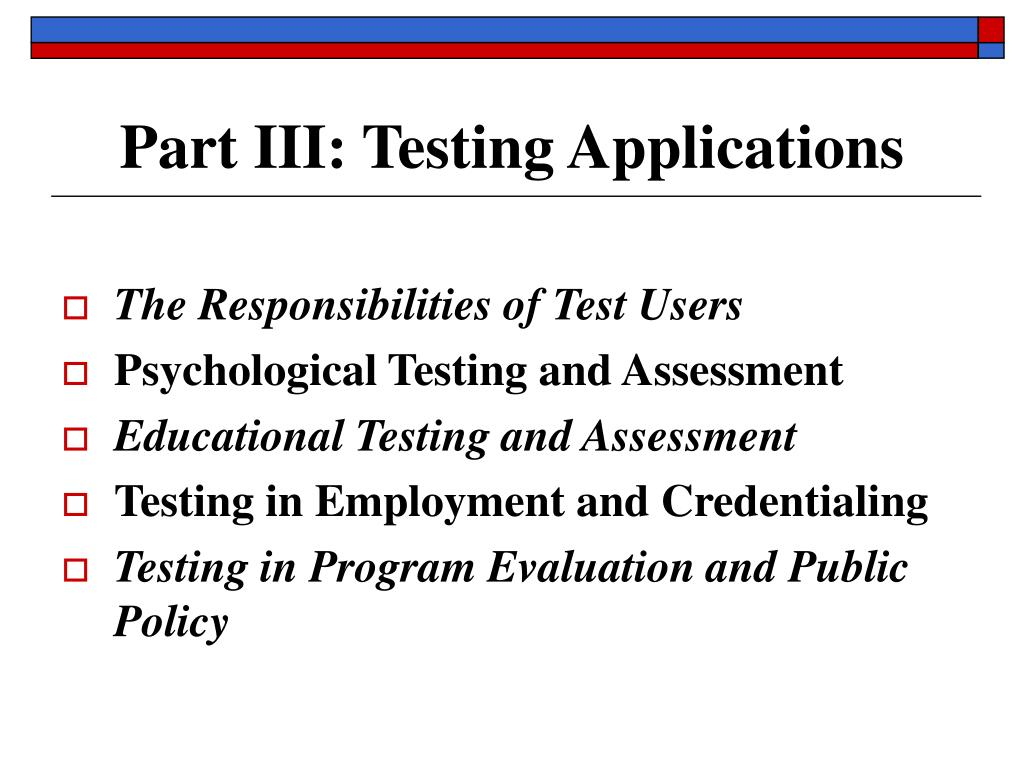 Part III: Testing Applications