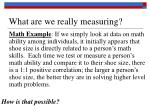 what are we really measuring