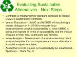 evaluating sustainable alternatives next steps