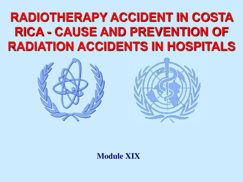 RADIOTHERAPY ACCIDENT IN COSTA RICA - CAUSE AND PREVENTION OF RADIATION ACCIDENTS IN HOSPITALS