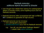 flashbulb memories additional aspects discussed by schacter