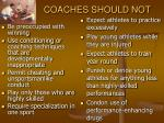 coaches should not