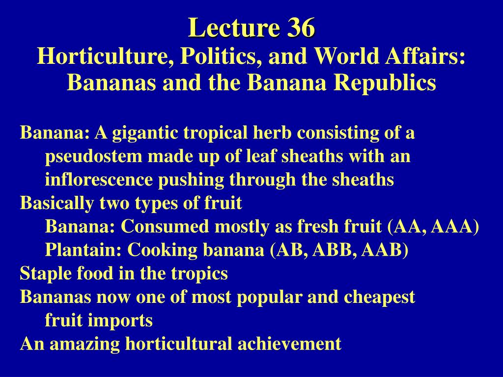 lecture 36 horticulture politics and world affairs bananas and the banana republics l.