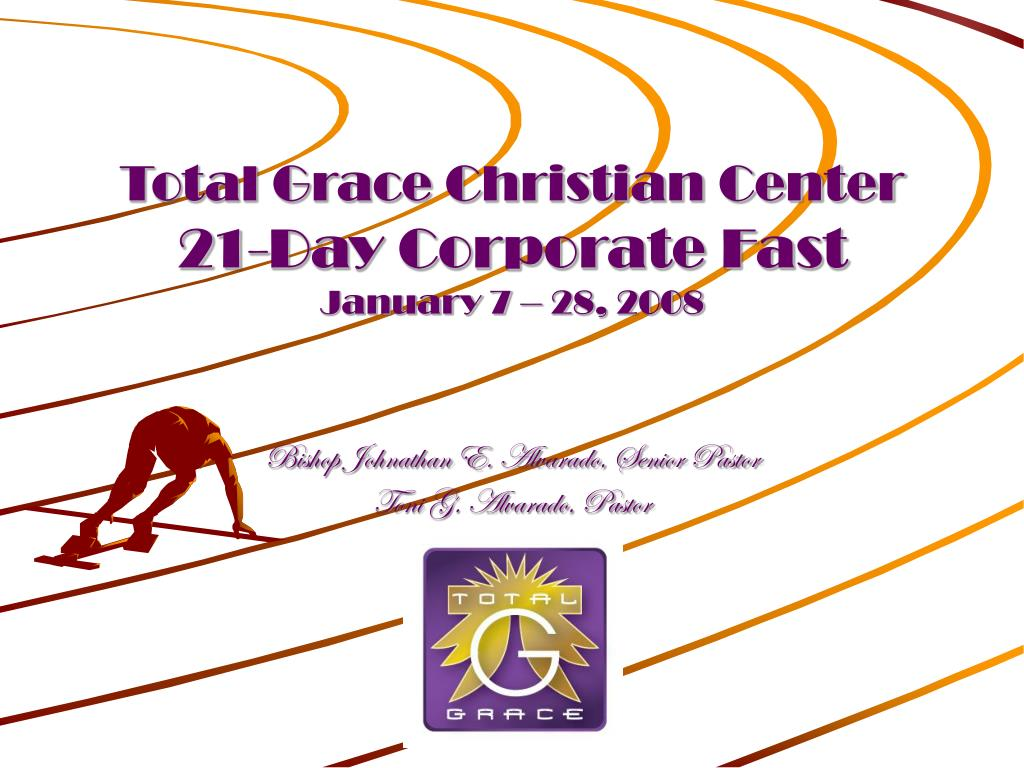 total grace christian center 21 day corporate fast january 7 28 2008 l.