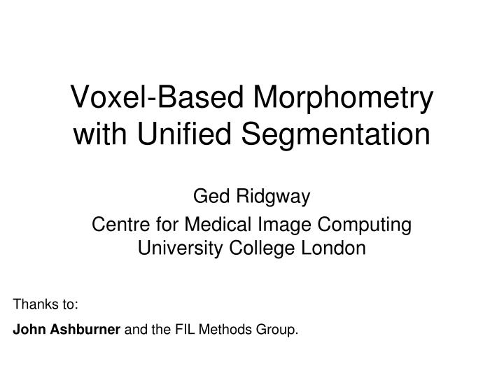 voxel based morphometry with unified segmentation n.