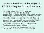 a less radical form of the proposal pepi for peg the export price index