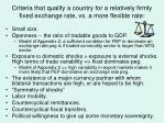 criteria that qualify a country for a relatively firmly fixed exchange rate vs a more flexible rate