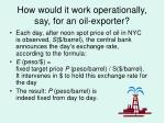 how would it work operationally say for an oil exporter