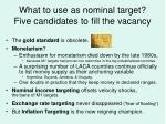 what to use as nominal target five candidates to fill the vacancy
