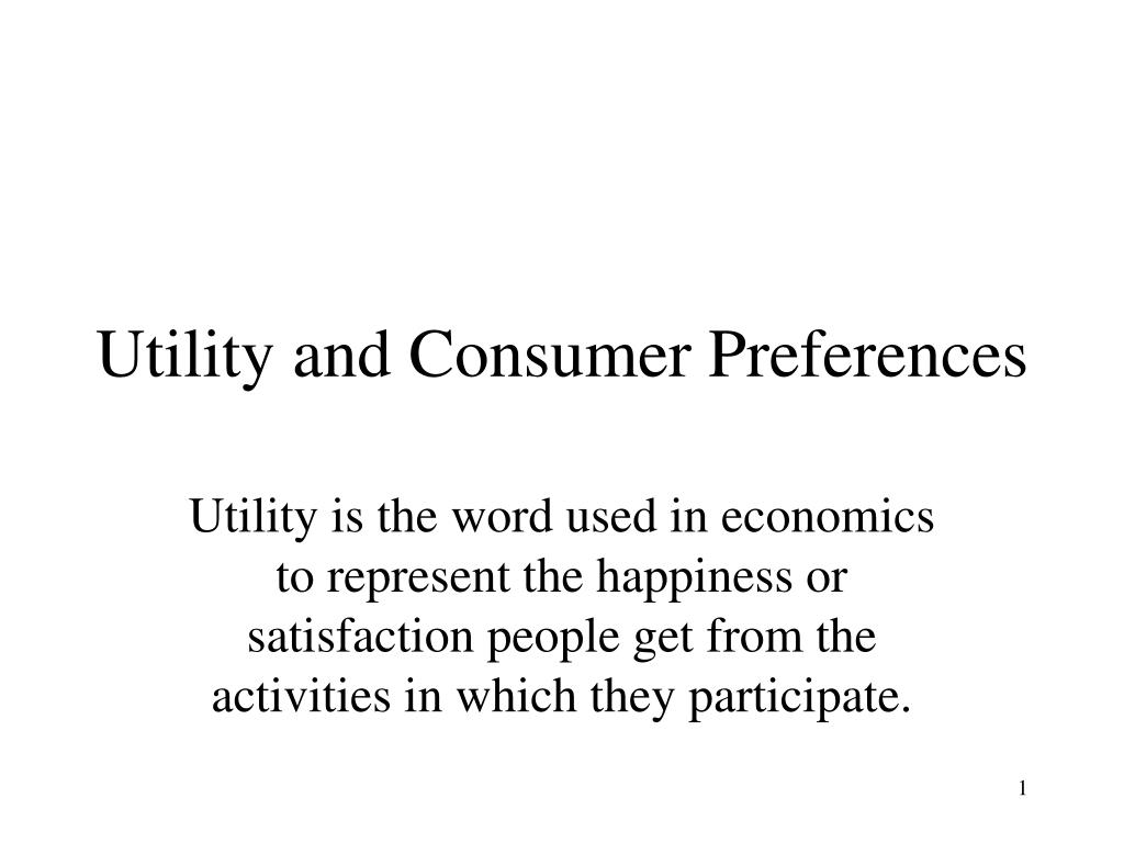 utility and consumer preferences l.