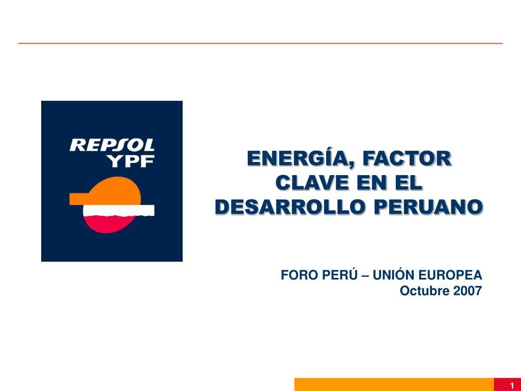 ENERGÍA, FACTOR CLAVE EN EL DESARROLLO PERUANO
