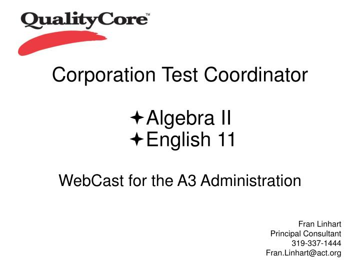 Corporation test coordinator algebra ii english 11 webcast for the a3 administration