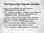 the pygmy san linguistic paradox