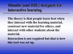 moodle and d2l designed for interactive learning