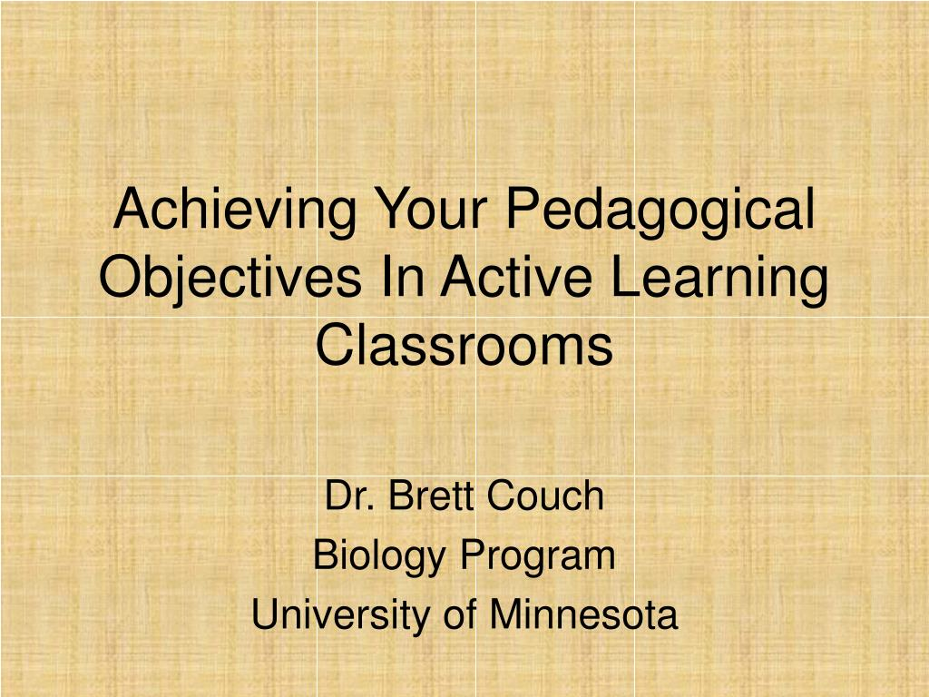 achieving your pedagogical objectives in active learning classrooms l.