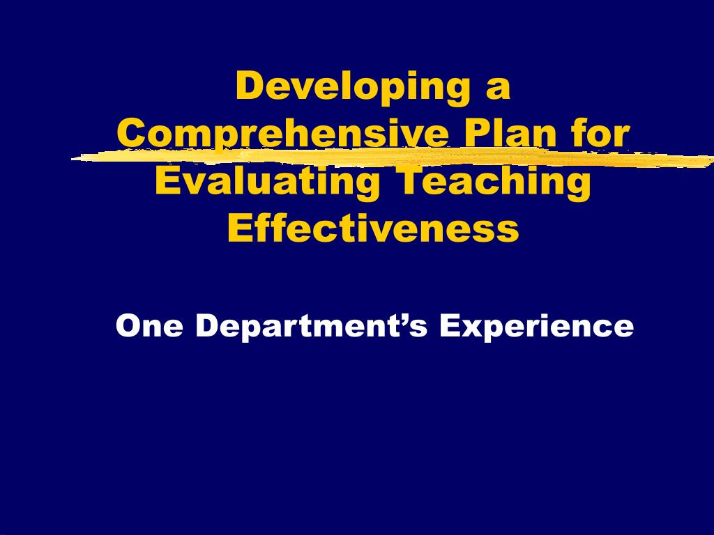 developing a comprehensive plan for evaluating teaching effectiveness l.