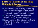 factor 2 quality of teaching methods exams