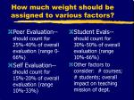 how much weight should be assigned to various factors