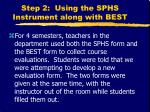 step 2 using the sphs instrument along with best