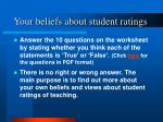 your beliefs about student ratings