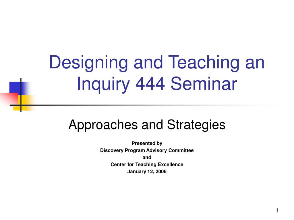 designing and teaching an inquiry 444 seminar l.
