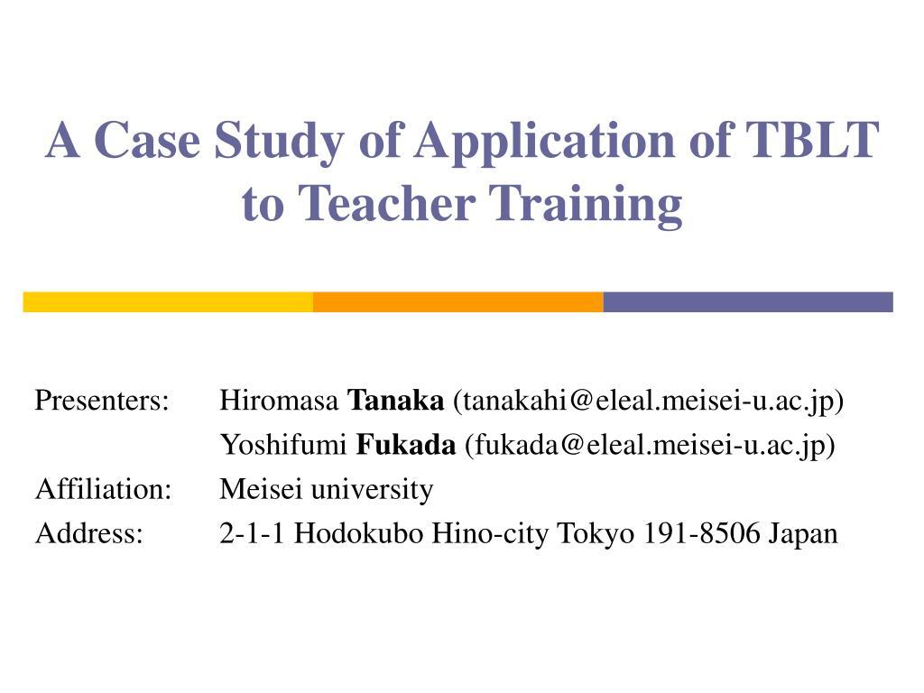 a case study of application of tblt to teacher training l.