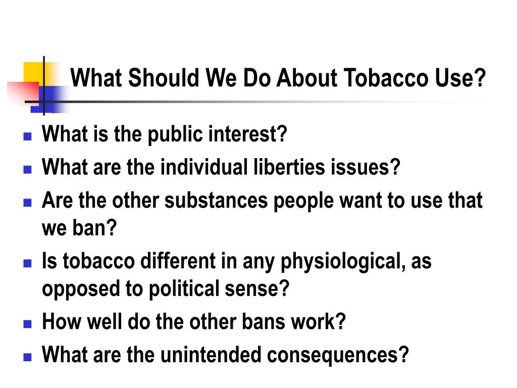 What Should We Do About Tobacco Use?