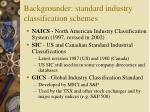 backgrounder standard industry classification schemes